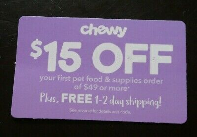 Chewy Coupon $15 off $49 First Order Gift Card Credit Pet Supplies Cat Dog Fr Sh