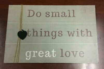 Do Small Things With Great Love Primitive Wooden Sign With Metal Heart