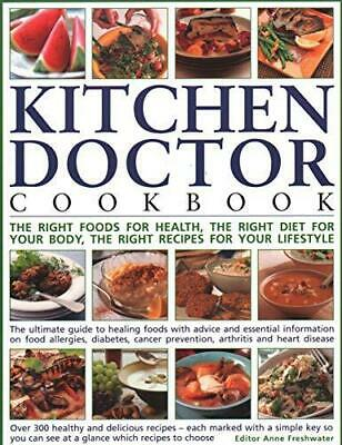 The Kitchen Doctor Cookbook: The right foods for health, the right diet for you