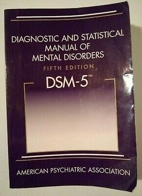 Diagnostic and Statistical Manual of Mental Disorders Fifth Edition, DSM-5, 2013
