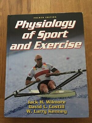 Physiology of Sport and Exercise 4th Edition, J Wilmore, D Costill and W Kenney