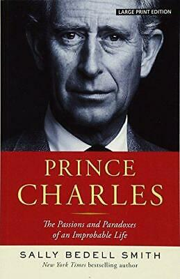 Prince Charles: The Passions and Paradoxes of an Improbable Life, Paperback,  b