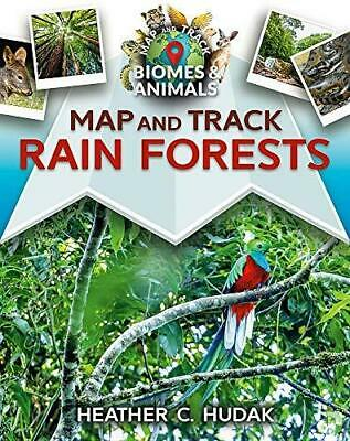 Map and Track Rain Forests, Paperback, by Heather C. Hudak