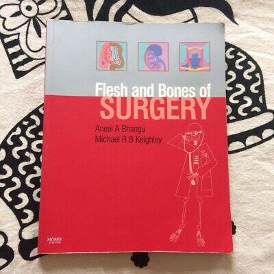 The Flesh and Bones of Surgery by Aneel Bhangu, Michael R.B. Keighley...