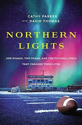 Northern Lights: One Woman, Two Teams, and the Football Field That Changed Thei