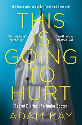 This is Going to Hurt Secret Diaries of a Junior Doctor by Adam Kay PAPERBACK