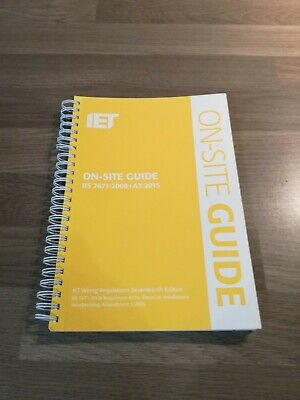On-site Guide BS 7671:2008+A3:2015 IET Wiring Regulations 17th Edition