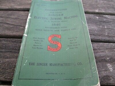 Singer Electric Sewing Machine Instruction Book 15-91 Printed In USA  1940