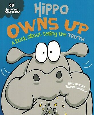 Children's Reading Story Book: Behaviour Matters - Hippo Owns Up