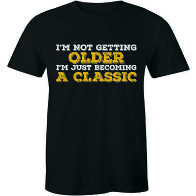 I'm Not Getting Older I'm Just Becoming A Classic - Father's Day Men's T-shirt