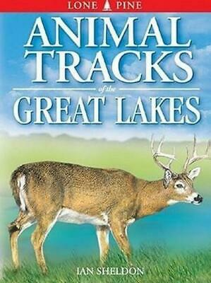 Animal Tracks of the Great Lakes, Paperback,  by Ian Sheldon