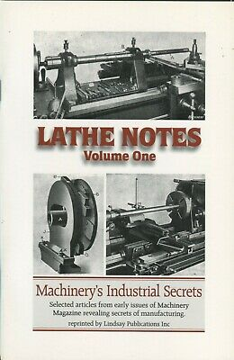 Lathe Notes Volume One (Machinery's Industrial Secrets)