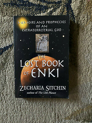 The Lost Book of Enki : Memoirs and Prophecies of an Extraterrestrial God