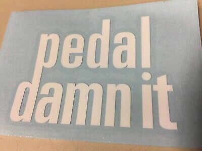 Pedal Damn It top tube Decal//StickerBikeCyclingMotivation