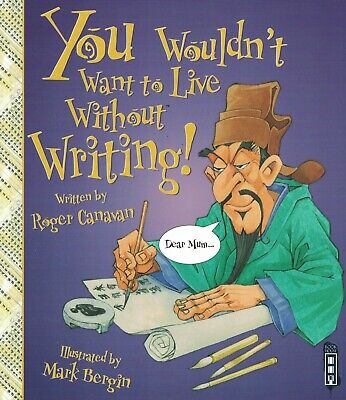 Children's Educational Book: You Wouldn't Want To Live Without - Writing
