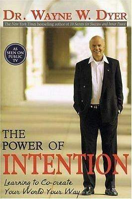 The Power of Intention : Change the Way...by Dr Wayne Dyer (2005, PB) LIKE NEW
