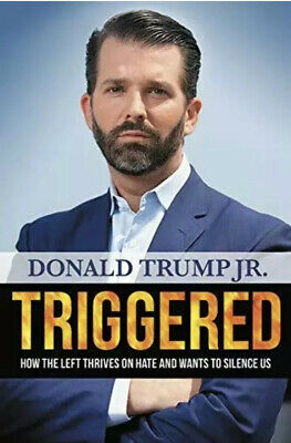 Triggered: How the Left Thrives on Hate-Donald Trump Jr.-Hardcover-NEW