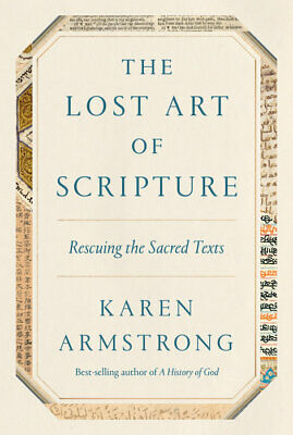 The Lost Art of Scripture by Karen Armstrong (First Edition Hardcover, 2019)
