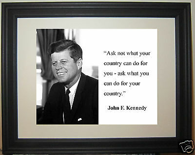 "President John F. Kennedy JFK "" ask what you..."" Framed Photo Picture # bwpf1"