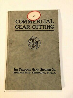 Fellows Gear Shaper Co Commercial Gear Cutting Manual Date 1919, 92 Pages