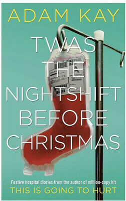 Twas The Nightshift Before Christmas By Adam Kay - Hardcover New