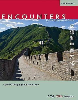 Encounters: Chinese Language and Culture: Book 1: Student Book by John S....