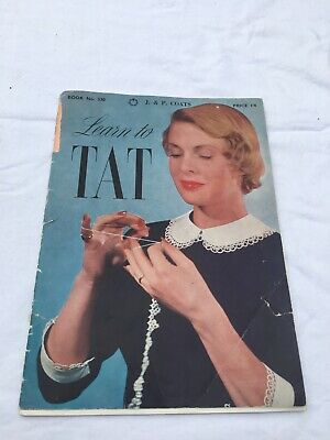 Needlecraft Learn to Tat J&P Coats Book No. 330 Tatting Frivolite