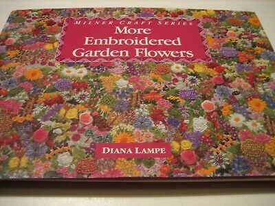 Diana Lampe's More Embroidered Garden Flowers Super Inspiration