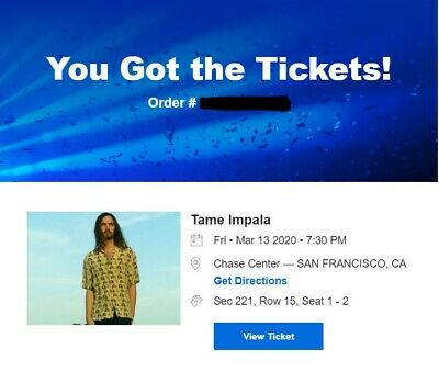 2 Tickets Tame Impala 3/13/19 Chase Center Sec 221 Row 15 Seats 1-2 w/Free CD