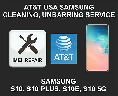 AT&T USA IMEI Cleaning, Unbarring Service for Samsung S10 S10 Plus, S10E, S10 5G