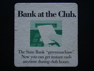 The State Bank Greenmachine Bank At Club Now You Can Get Instant Cash Coaster