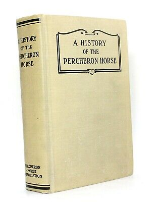 A History of the Percheron Horse 1917 First Edition Antique Vtg Equestrian Book