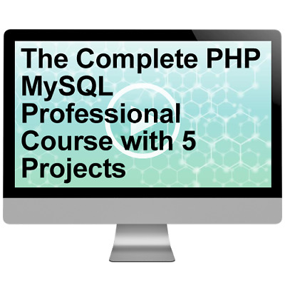 The Complete PHP MySQL Professional Course with 5 Projects Video Training