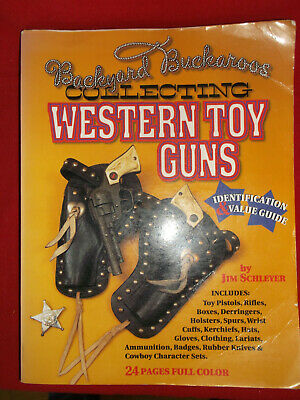 Backyard Buckaroos Collecting Western Toy Guns