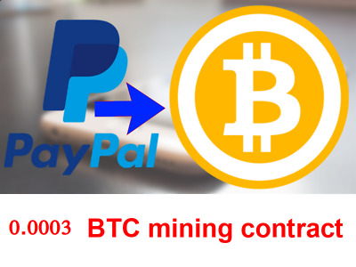 PayPal to Bitcoin 0.0003 BTC | MINING CONTRACT 24 Hours | Crypto asset