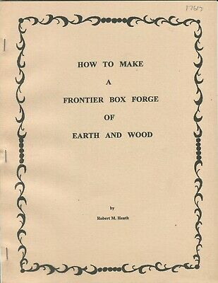 How to Make a Frontier Box Forge of Earth and Wood by Robert M. Heath