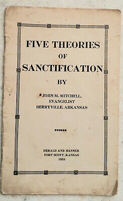 Five Theories Of Sanctification  Holiness  John Mitchell 1924  Berryville, Ark