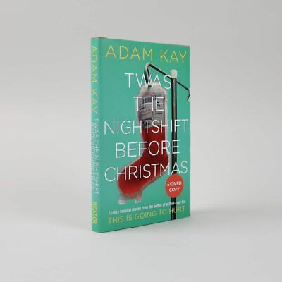 TWAS THE NIGHTSHIFT BEFORE CHRISTMAS Adam Kay HARDCOVER New Free P&P