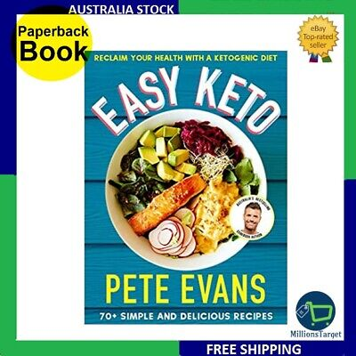 Easy Keto by Pete Evans Paperback Book BRAND NEW FREE AND FAST POSTAGE