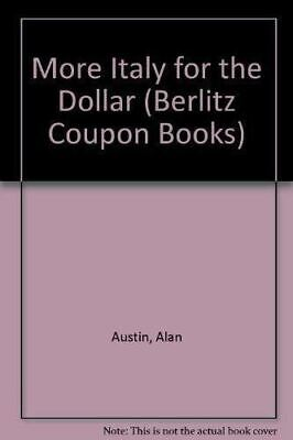 More Italy for the Dollar (Berlitz Coupon Books), Austin, Alan, Very Good, Paper