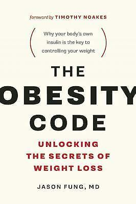 The Obesity Code : Unlocking the Secrets of Weight Loss by Jason Fung -PAPERBACK