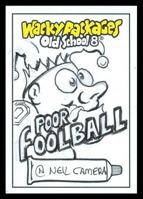 2019 Topps Wacky Packages Old School 8 Poor Football Neil Camera Sketch 1/1