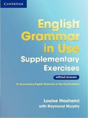 English Grammar in Use Supplementary Exercises .without Answers, Paperback,  by