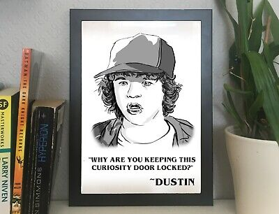 Stranger Things Dustin - Curiosity Quote - Art Print A4 black and white handmade