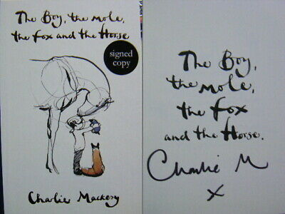 Hand Signed The Boy, The Mole, The Fox & The Horse by Charlie Mackesy 1st Edn