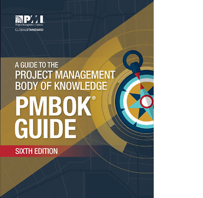 A Guide to the Project Management Body of Knowledge PMBOK® Guide–Sixth Edition