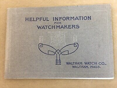 Helpful Information For Watchmakers Waltham Watch Co Antique Manual 1915