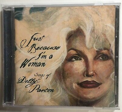 Just Because I'm a Woman: The Songs of Dolly Parton by Various Artists, CD, 2003
