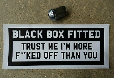 Black Box Fitted Trust Me I Am More F**KED Off Than You Car Sign
