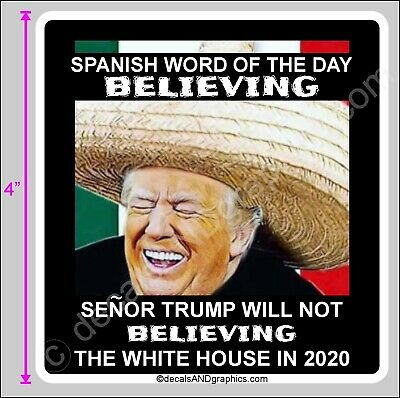 Trump 2020 Sticker Mexican Word Senor Trump Will Not Believing Maga Deplorable